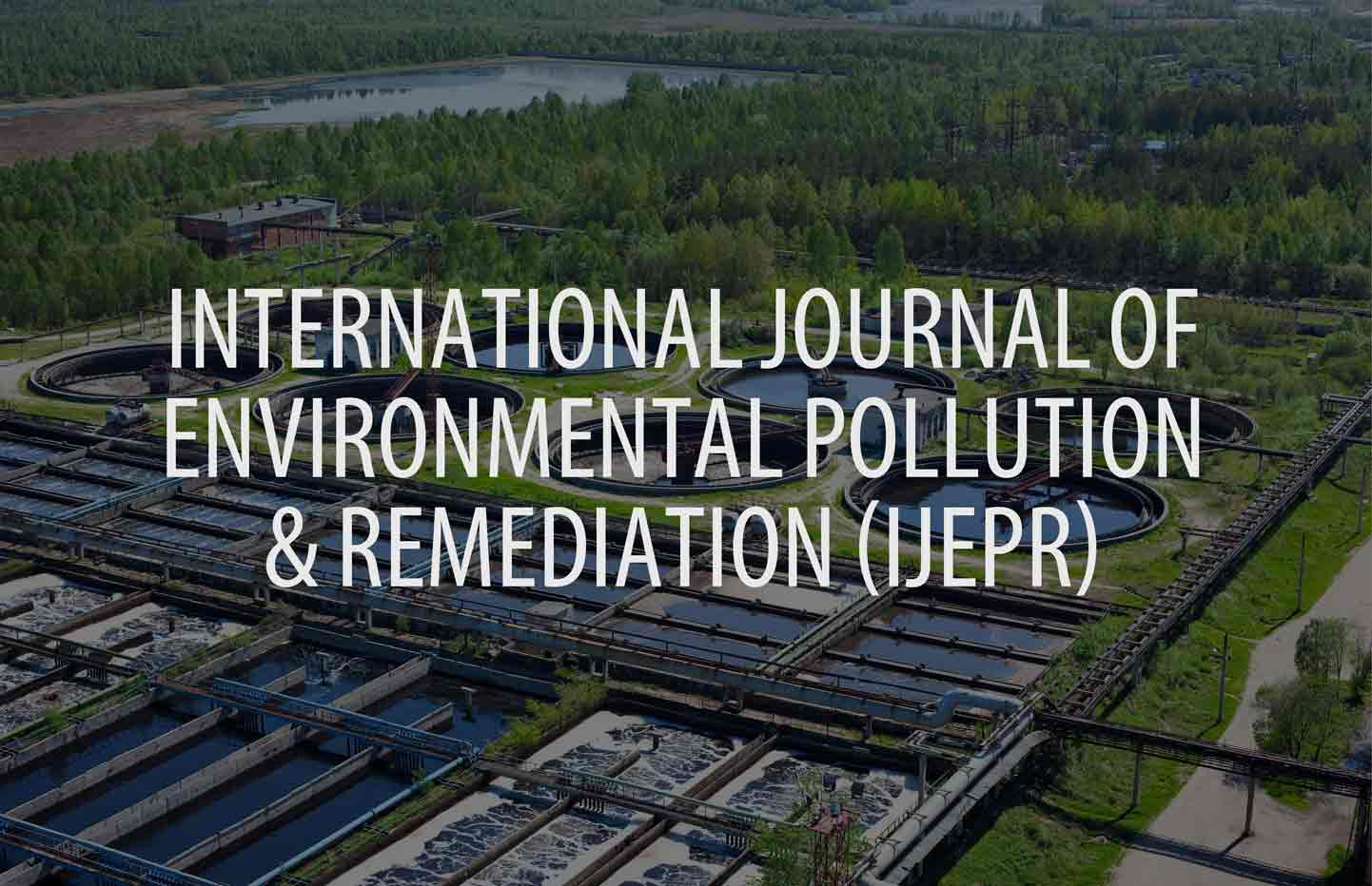 International Journal of Environmental Pollution and Remediation (IJEPR)