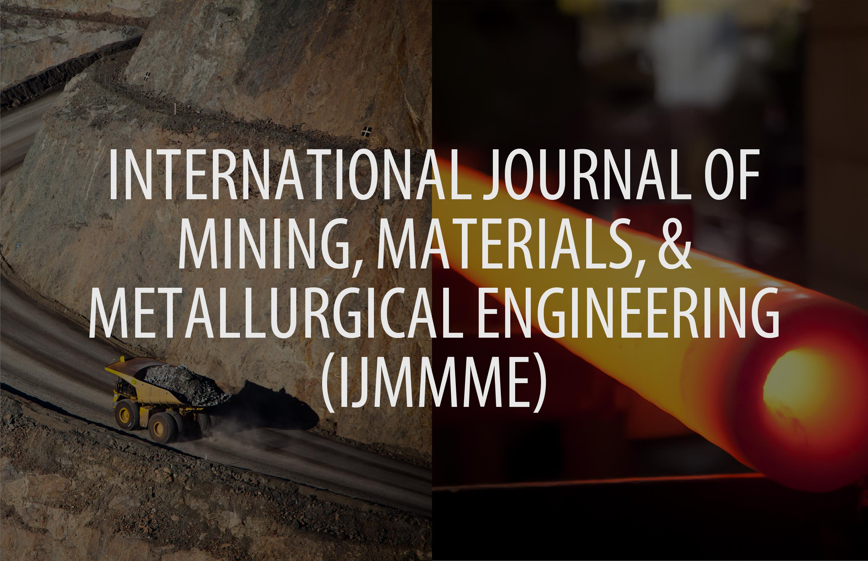 International Journal of Mining, Materials and Metallurgical Engineering (IJMMME)